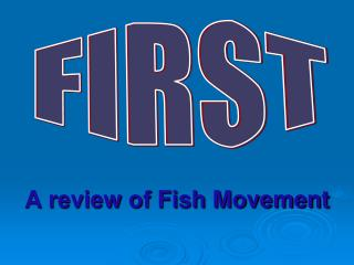 A review of Fish Movement