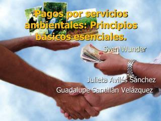 Pagos por servicios ambientales: Principios básicos esenciales. Sven Wunder
