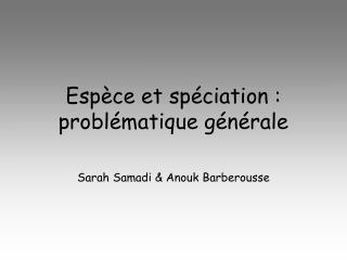Espèce et spéciation : problématique générale