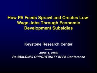 How PA Feeds Sprawl and Creates Low-Wage Jobs Through Economic Development Subsidies