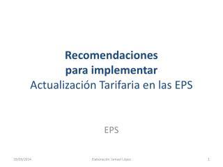 Recomendaciones  para implementar Actualización Tarifaria en las EPS