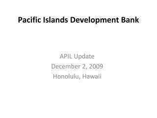 Pacific Islands Development Bank