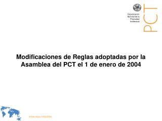 Modificaciones  de Reglas adoptadas por la Asamblea del PCT el 1 de enero de 2004