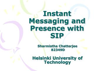 Instant Messaging and Presence with SIP