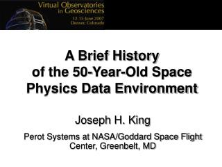 A Brief History  of the 50-Year-Old Space Physics Data Environment