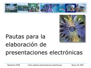Pautas para la elaboraci�n de  presentaciones electr�nicas