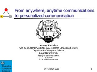 From anywhere, anytime communications to personalized communication