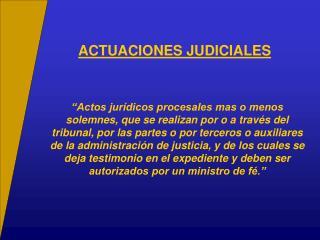 ACTUACIONES JUDICIALES
