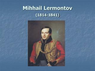 Mihhail Lermontov (1814-1841)