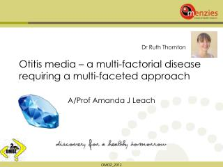 Otitis media – a multi-factorial disease requiring a multi-faceted approach