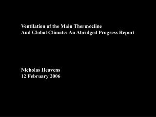 Ventilation of the Main Thermocline And Global Climate: An Abridged Progress Report