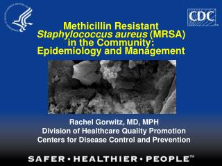 Methicillin Resistant Staphylococcus aureus  (MRSA) in the Community: Epidemiology and Management