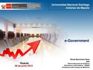 Ronal Barrientos Deza Jefe Oficina Nacional de Gobierno Electrónico e Informática – ONGEI