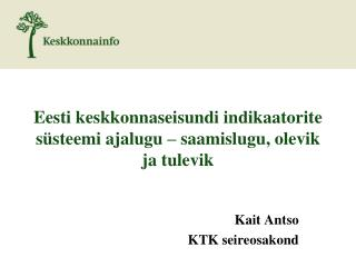 Eesti keskkonnaseisundi indikaatorite süsteemi ajalugu – saamislugu, olevik ja tulevik