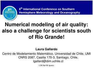 Numerical modeling of air quality: also a challenge for scientists south of Río Grande!