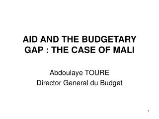 AID AND THE BUDGETARY GAP : THE CASE OF MALI