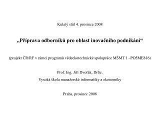 """Kulatý stůl 4. prosince 2008 """"Příprava odborníků pro oblast inovačního podnikání"""""""