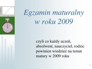 Egzamin maturalny w roku 2009