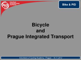 Bicycle and Prague Integrated Transport