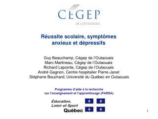 Réussite scolaire, symptômes anxieux et dépressifs Guy Beauchamp, Cégep de l'Outaouais