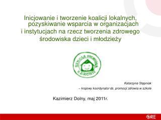 Inicjowanie i tworzenie koalicji lokalnych, pozyskiwanie wsparcia w organizacjach
