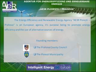 """AGENTUR FÜR ENERGIEEFFIZIENZ UND ERNEUERBARE ENERGIE """"AE3R PLOIESTI – PRAHOVA"""""""