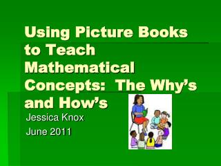 Using Picture Books to Teach Mathematical Concepts:  The Why's and How's