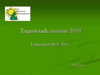 Tagasivaade aastasse 2010 Linnumäel 08.01.2011 Aira  Toss