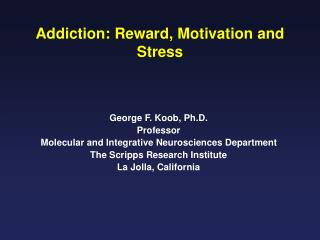 Addiction: Reward, Motivation and Stress