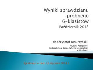 dr Krzysztof Dziurzyński Wydział Pedagogiki  Wyższa Szkoła Gospodarki Euroregionalnej w Józefowie