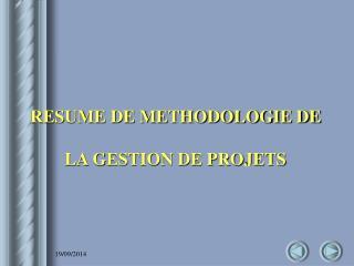 RESUME DE METHODOLOGIE DE LA GESTION DE PROJETS