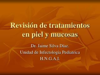 Revisión de tratamientos en piel y mucosas