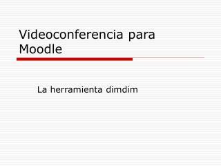 Videoconferencia para Moodle