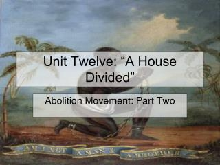 "Unit Twelve: ""A House Divided"""