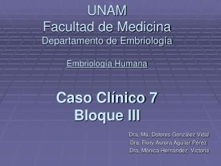 Dra. Ma. Dolores González Vidal           Dra. Flory Aurora Aguilar Pérez