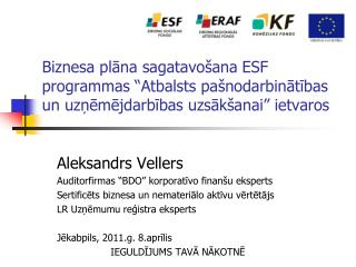 "Aleksandrs Vellers Auditorfirmas ""BDO"" korporatīvo finanšu eksperts"