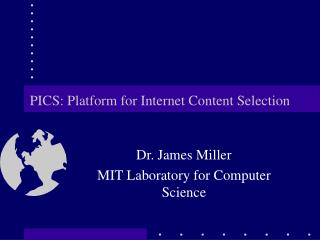 PICS: Platform for Internet Content Selection