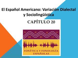 El Español Americano: Variación Dialectal y Sociolingüística