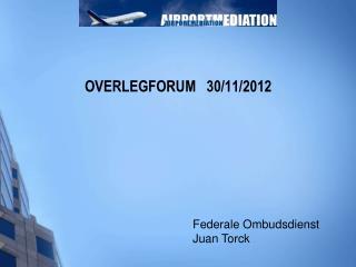 OVERLEGFORUM   30/11/2012