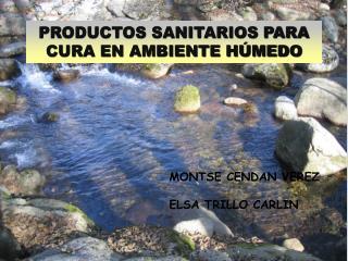 PRODUCTOS SANITARIOS PARA CURA EN AMBIENTE HÚMEDO