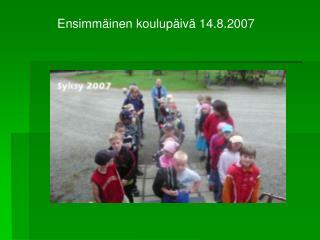 Ensimmäinen koulupäivä 14.8.2007