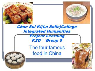 Chan Sui Ki(La Salle)College Integrated Humanities Project Learning F.2D    Group 5