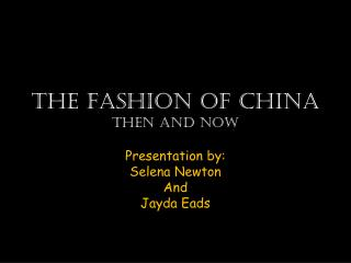 The Fashion of China Then and Now