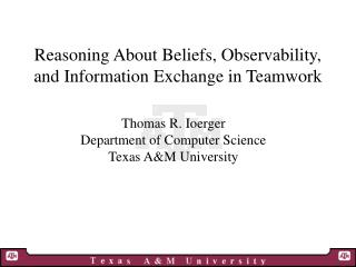 Reasoning About Beliefs, Observability, and Information Exchange in Teamwork