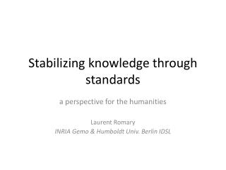 Stabilizing knowledge through standards