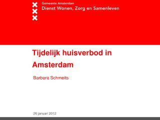 Tijdelijk huisverbod in Amsterdam