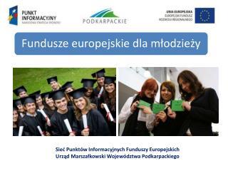 Sieć Punktów Informacyjnych Funduszy Europejskich Urząd Marszałkowski Województwa Podkarpackiego