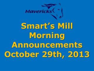 Smart's Mill Morning Announcements October 29th, 2013
