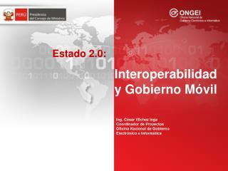 Ing. César Vilchez Inga Coordinador de Proyectos Oficina Nacional de Gobierno