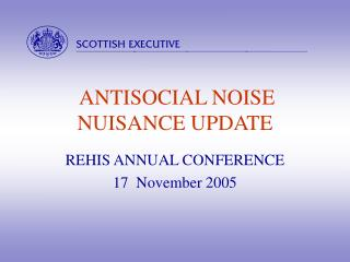 ANTISOCIAL NOISE NUISANCE UPDATE